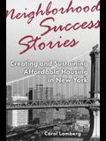 Neighborhood Success Stories: Creating and Sustaining Affordable Housing in New York
