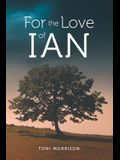 For the Love of Ian