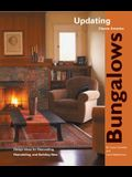 Bungalows: Design Ideas for Renovating, Remodeling, and Build