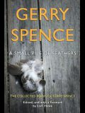 A Small Pile of Feathers: The Collected Poems of Gerry Spence