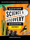 Backyard Science & Discovery Workbook: Southwest: Fun Activities & Experiments That Get Kids Outdoors