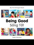 My First Bilingual Book-Being Good (English-Vietnamese)
