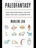 Paleofantasy: What Evolution Really Tells Us about Sex, Diet, and How We Live