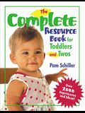 The Complete Resource Book for Toddlers and Twos: Over 2000 Experiences and Ideas!