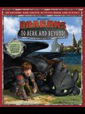 DreamWorks Dragons: To Berk and Beyond!: An Explore-And-Create Activity Book and Play Set