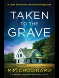 Taken to the Grave: A completely unputdownable mystery thriller