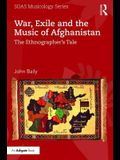 War, Exile and the Music of Afghanistan: The Ethnographer's Tale