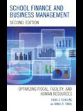 School Finance and Business Management: Optimizing Fiscal, Facility and Human Resources, 2nd Edition