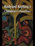 Rudyard Kipling's Children's Omnibus, Including (Unabridged): The Jungle Book, the Second Jungle Book, Just So Stories, Puck of Pook's Hill, the Man W