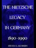 The Nietzsche Legacy in Germany, Volume 2: 1890 - 1990
