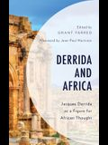 Derrida and Africa: Jacques Derrida as a Figure for African Thought