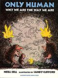 Only Human: Why We Are the Way We Are (Brown Paper School)