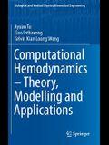 Computational Hemodynamics - Theory, Modelling and Applications