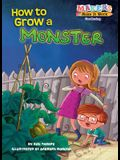 How to Grow a Monster