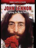 John Lennon: Fighting for World Peace