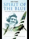 Spirit of the Blue: Peter Ayerst: A Fighter Pilot's Story