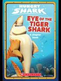 Eye of the Tiger Shark (Hungry Shark Chapter Book #2), 2