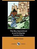 The Boy Apprenticed to an Enchanter (Illustrated Edition) (Dodo Press)