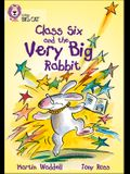 Class Six and the Very Big Rabbit