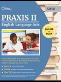 Praxis II English Language Arts Content Knowledge 5038 Study Guide 2019-2020: Test Prep and Practice Test Questions for the Praxis English Language Ar