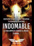 Indomable: La vida empieza cuando el miedo termina