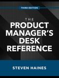 The Product Manager's Desk Reference, Third Edition