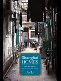 Shanghai Homes: Palimpsests of Private Life