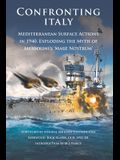 Confronting Italy: Mediterranean Surface Actions in 1940. Exploding the Myth of Mussolini's 'Mare Nostrum