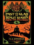 Past the Glad and Sunlit Season: Poems for Halloween