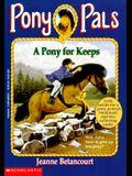Pony Pals #2: A Pony for Kepps: A Pony for Keeps