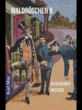 Waldröschen 8 in Geheimer Mission: Abenteuerroman (Münchmeyer-Originalfassung)