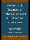 Multisystemic Treatment of Antisocial Behavior in Children and Adolescents