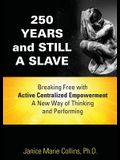 250 Years and Still a Slave
