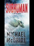 Subhuman (A Unit 51 Novel)