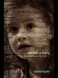 Tell Me a Story: The Life-Shaping Power of Our Stories
