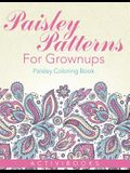 Paisley Patterns For Grownups - Paisley Coloring Book
