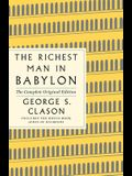 The Richest Man in Babylon: The Complete Original Edition Plus Bonus Material: (A GPS Guide to Life)