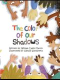 The Color of Our Shadows