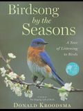 Birdsong by the Seasons: A Year of Listening to Birds [With 2 CD's]