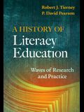 A History of Literacy Education: Waves of Research and Practice