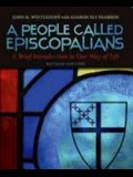 A People Called Episcopalians: A Brief Introduction to Our Way of Life
