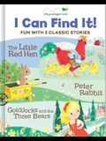 I Can Find It! Fun with 3 Classic Stories: The Little Red Hen / Peter Rabbit / Goldilocks and the Three Bears