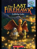 Lullaby Lake: A Branches Book (the Last Firehawk #4), 4
