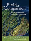 Field of Compassion: How the New Cosmology Is Transforming Spiritual Life