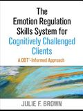 The Emotion Regulation Skills System for Cognitively Challenged Clients: A Dbt(r) -Informed Approach