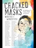 Cracked Masks: With You and Without You