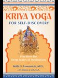 Kriya Yoga for Self-Discovery: Practices for Deep States of Meditation