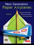 Next Generation Paper Airplanes Kit: Engineered for Extreme Performance, These Paper Airplanes Are Guaranteed to Impress: Kit with Book, 32 Origami Pa
