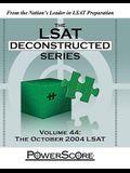 The LSAT Deconstructed Series, Volume 44: The October 2004 LSAT