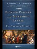 Pioneer Priests and Makeshift Altars